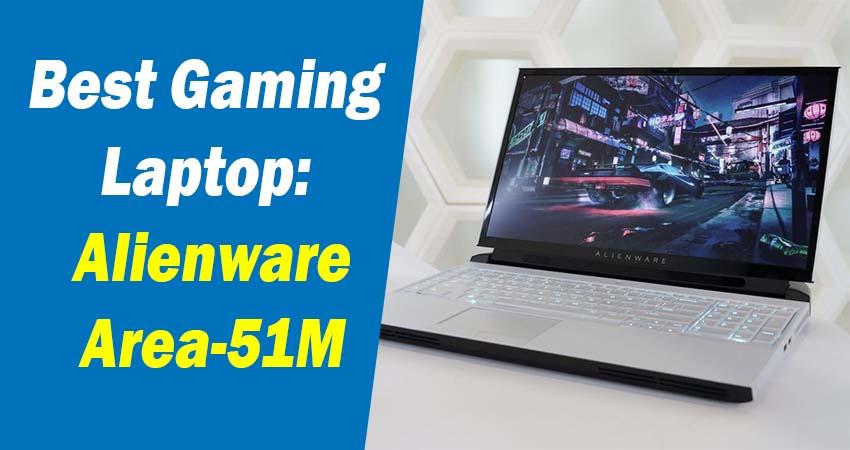 Best Gaming Laptop: Alienware Area-51M