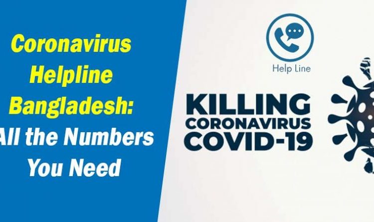 Coronavirus Helpline Bangladesh: All the Numbers You Need
